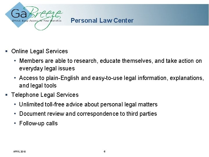 Personal Law Center Online Legal Services • Members are able to research, educate themselves,