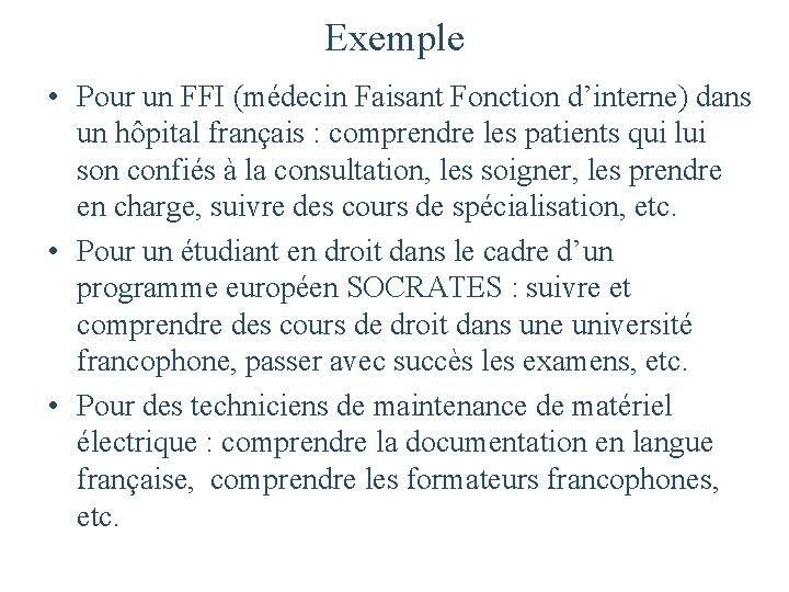 Exemple • Pour un FFI (médecin Faisant Fonction d'interne) dans un hôpital français :