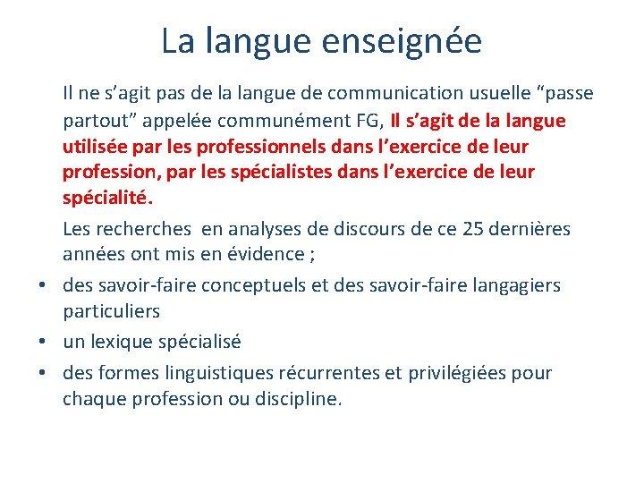 """La langue enseignée Il ne s'agit pas de la langue de communication usuelle """"passe"""