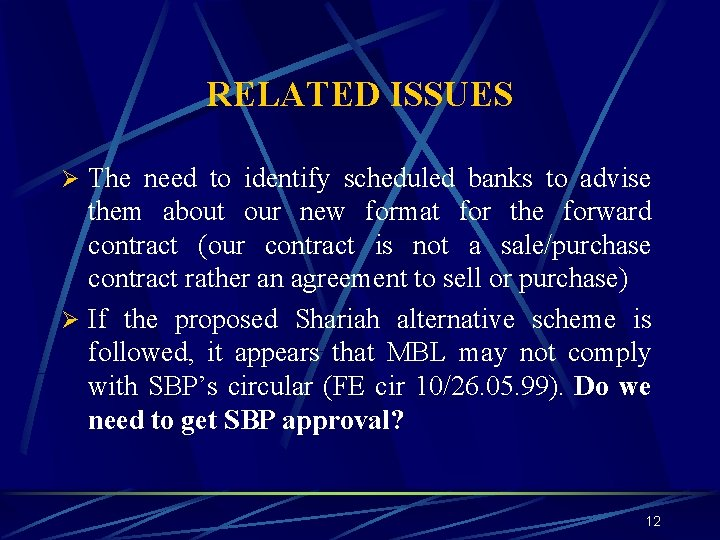 RELATED ISSUES Ø The need to identify scheduled banks to advise them about our
