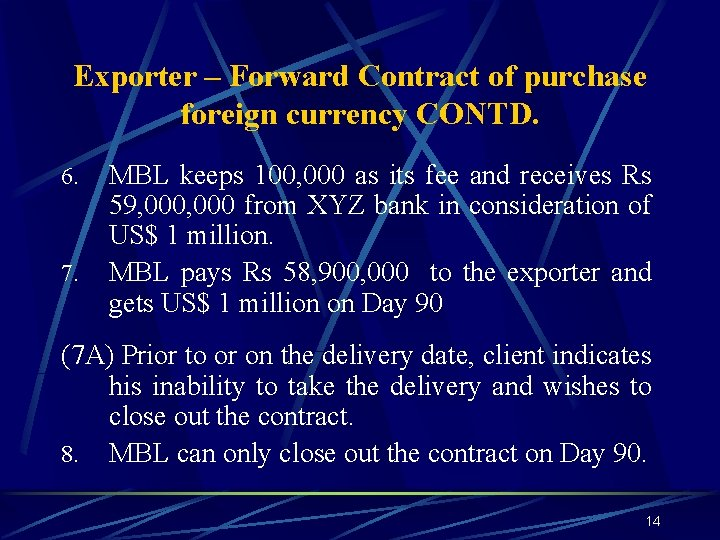 Exporter – Forward Contract of purchase foreign currency CONTD. 6. 7. MBL keeps 100,