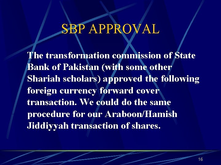 SBP APPROVAL The transformation commission of State Bank of Pakistan (with some other Shariah