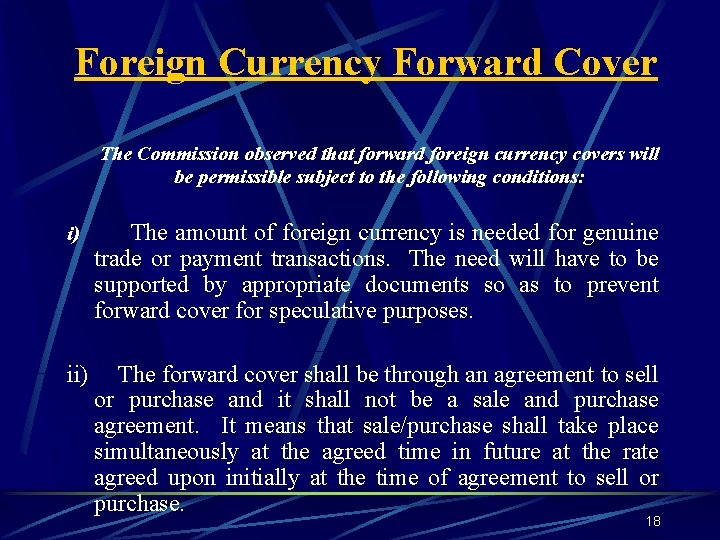 Foreign Currency Forward Cover The Commission observed that forward foreign currency covers will be