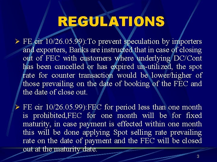 REGULATIONS Ø FE cir 10/26. 05. 99): To prevent speculation by importers and exporters,
