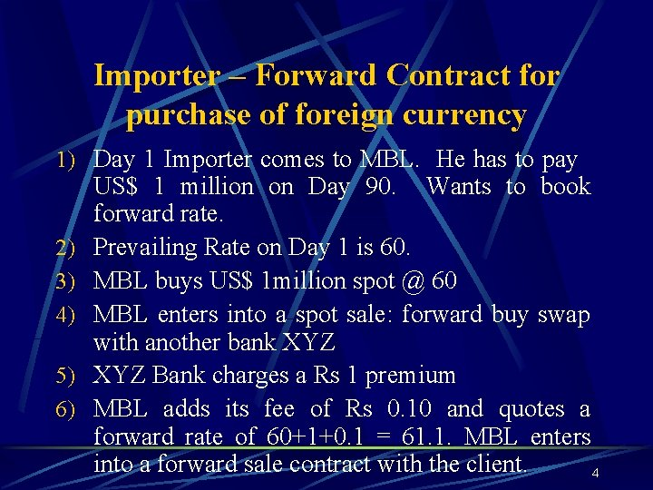 Importer – Forward Contract for purchase of foreign currency 1) Day 1 Importer comes