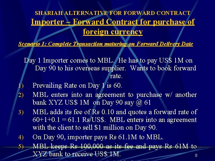 SHARIAH ALTERNATIVE FORWARD CONTRACT Importer – Forward Contract for purchase of foreign currency Scenario