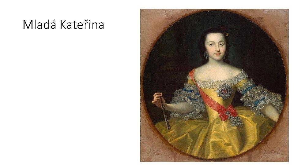 Mladá Kateřina