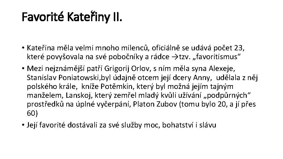Favorité Kateřiny II. • Kateřina měla velmi mnoho milenců, oficiálně se udává počet 23,