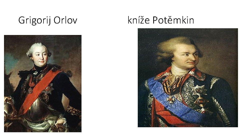 Grigorij Orlov kníže Potěmkin