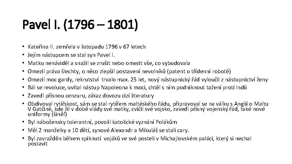 Pavel I. (1796 – 1801) Kateřina II. zemřela v listopadu 1796 v 67 letech