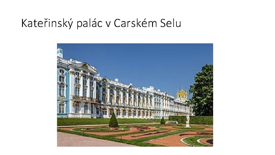 Kateřinský palác v Carském Selu