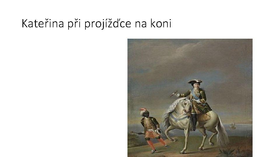 Kateřina při projížďce na koni