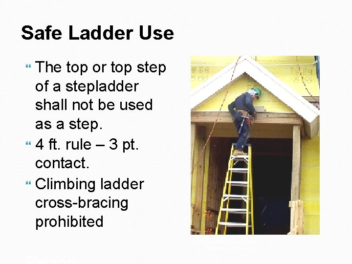 Safe Ladder Use The top or top step of a stepladder shall not be
