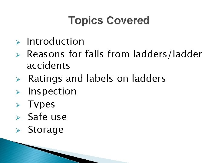 Topics Covered Ø Ø Ø Ø Introduction Reasons for falls from ladders/ladder accidents Ratings