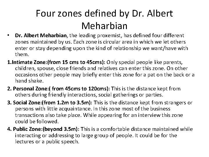 Four zones defined by Dr. Albert Meharbian • Dr. Albert Meharbian, the leading proxemist,