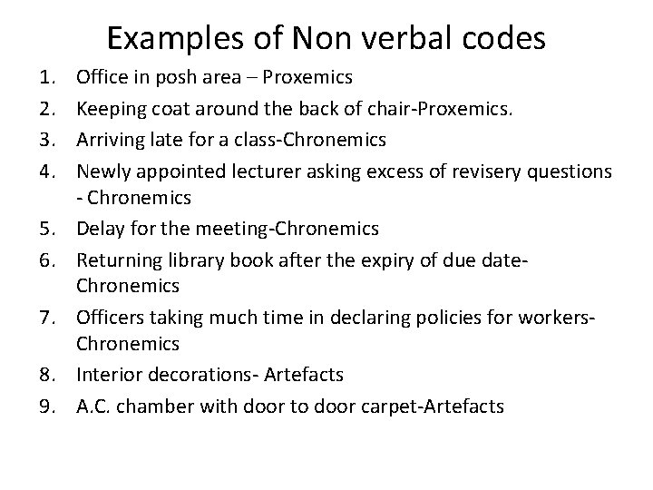 Examples of Non verbal codes 1. 2. 3. 4. 5. 6. 7. 8. 9.