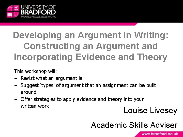 Developing an Argument in Writing: Constructing an Argument and Incorporating Evidence and Theory This