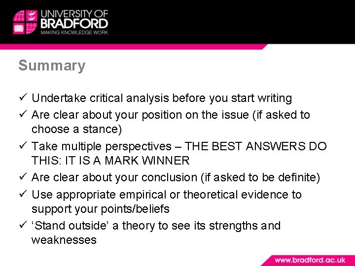 Summary Undertake critical analysis before you start writing Are clear about your position on