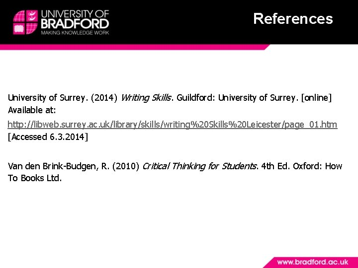 References University of Surrey. (2014) Writing Skills. Guildford: University of Surrey. [online] Available at: