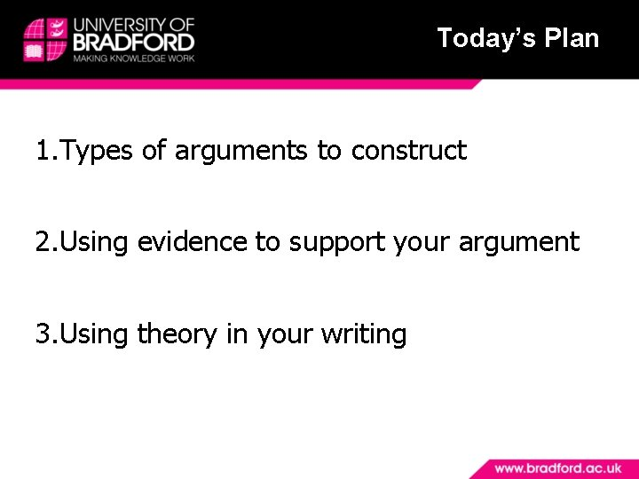 Today's Plan 1. Types of arguments to construct 2. Using evidence to support your