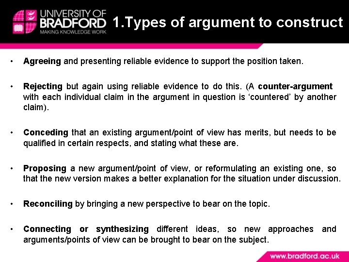 1. Types of argument to construct • Agreeing and presenting reliable evidence to support