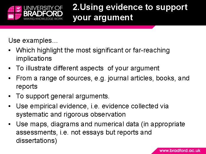2. Using evidence to support your argument Use examples… • Which highlight the most