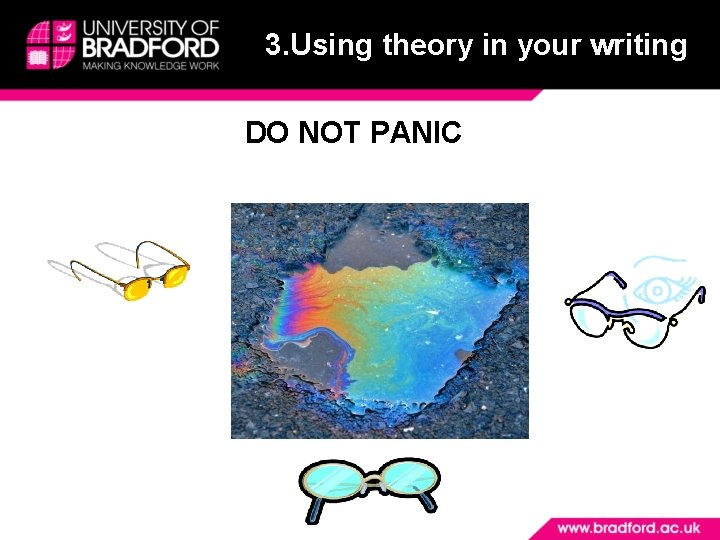 3. Using theory in your writing DO NOT PANIC