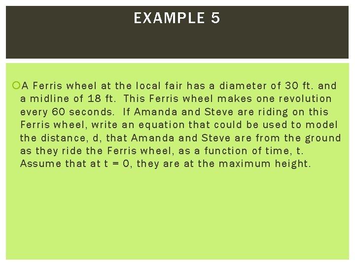 EXAMPLE 5 A Ferris wheel at the local fair has a diameter of 30