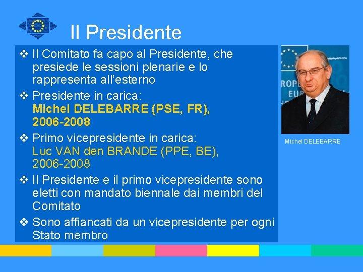 Il Presidente v Il Comitato fa capo al Presidente, che presiede le sessioni plenarie