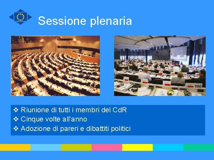 Sessione plenaria v Riunione di tutti i membri del Cd. R v Cinque volte