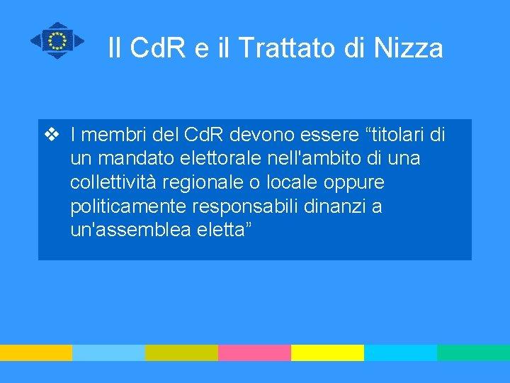 Il Cd. R e il Trattato di Nizza v I membri del Cd. R