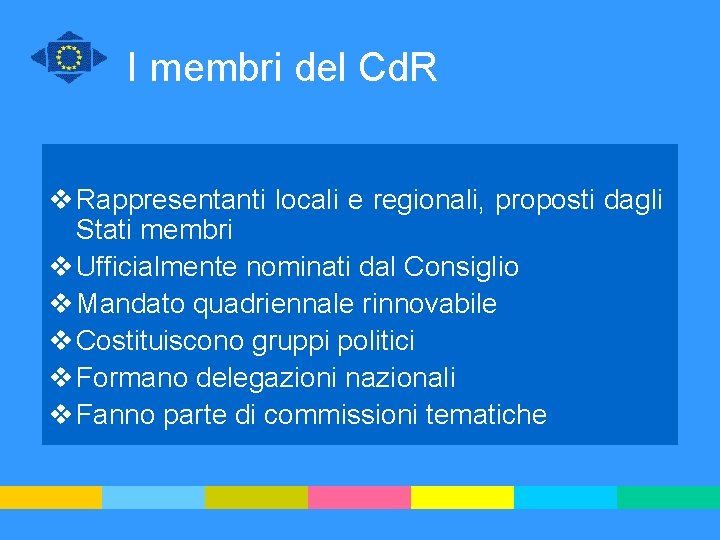 I membri del Cd. R v Rappresentanti locali e regionali, proposti dagli Stati membri