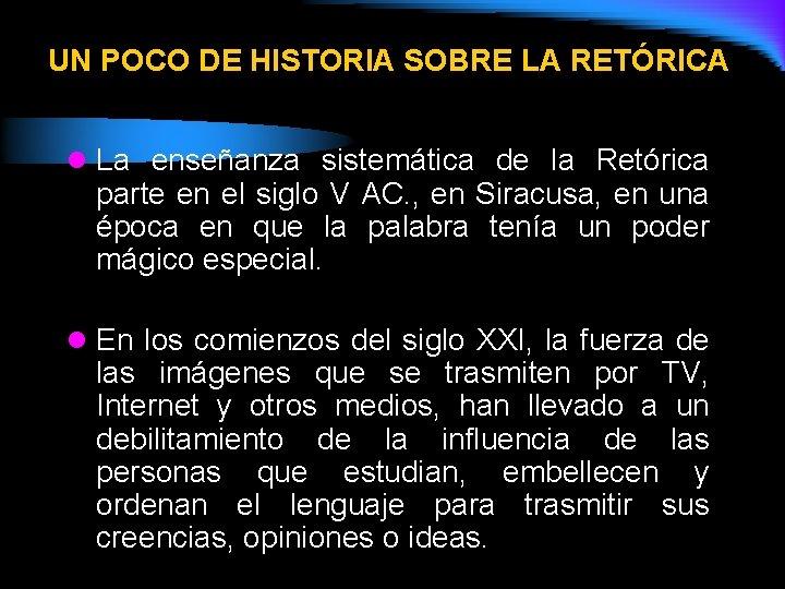 UN POCO DE HISTORIA SOBRE LA RETÓRICA l La enseñanza sistemática de la Retórica