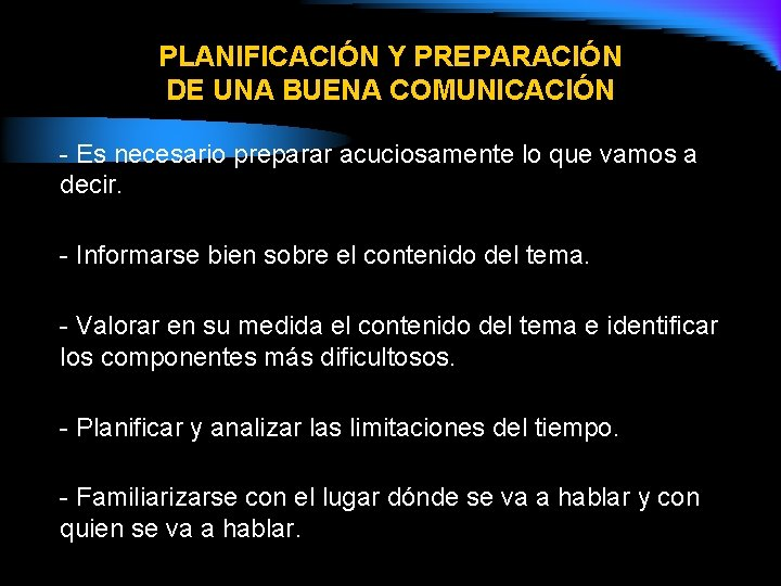 PLANIFICACIÓN Y PREPARACIÓN DE UNA BUENA COMUNICACIÓN - Es necesario preparar acuciosamente lo que