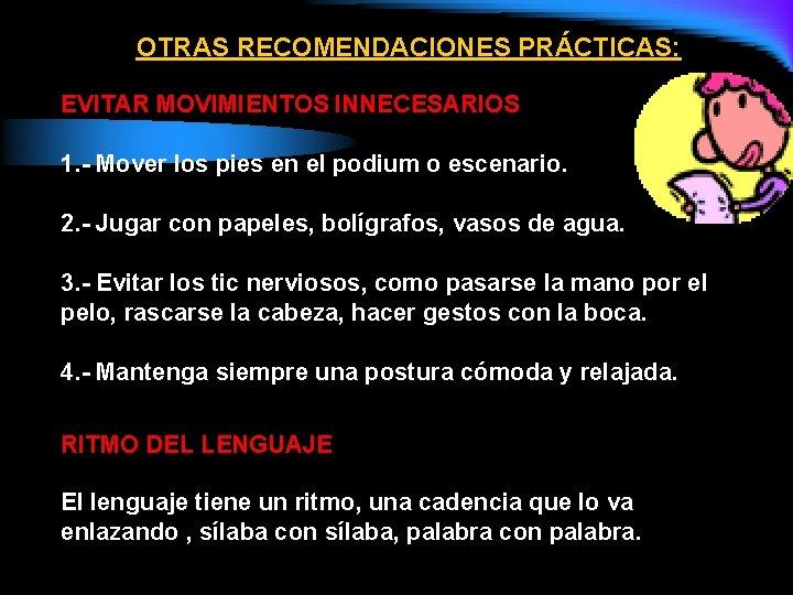 OTRAS RECOMENDACIONES PRÁCTICAS: EVITAR MOVIMIENTOS INNECESARIOS 1. - Mover los pies en el podium