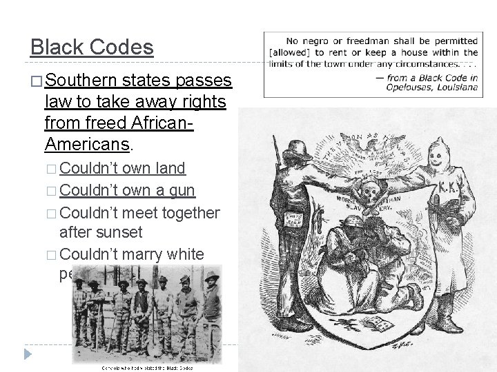 Black Codes � Southern states passes law to take away rights from freed African.