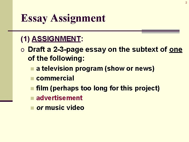 2 Essay Assignment (1) ASSIGNMENT: o Draft a 2 -3 -page essay on the