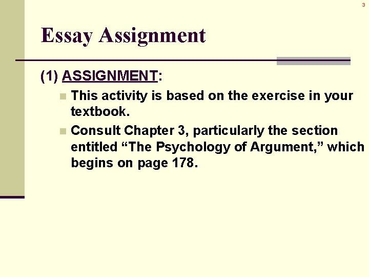 3 Essay Assignment (1) ASSIGNMENT: This activity is based on the exercise in your