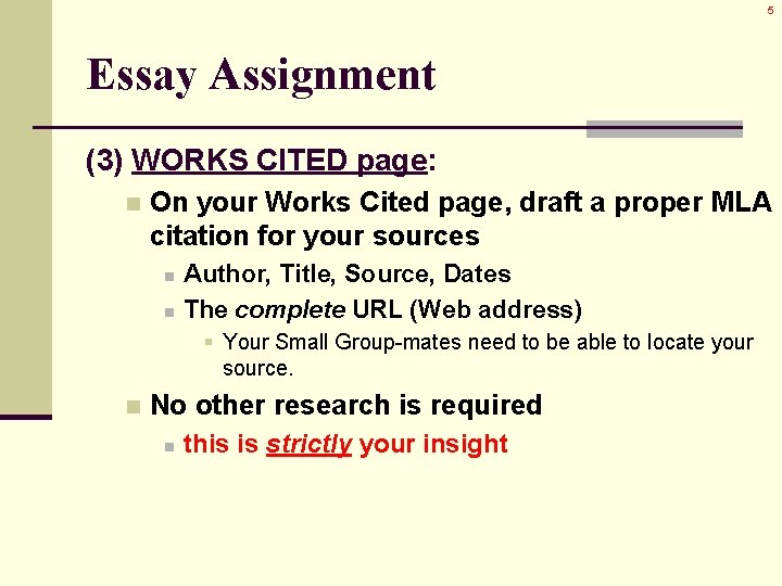 5 Essay Assignment (3) WORKS CITED page: n On your Works Cited page, draft