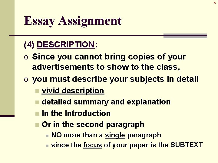 6 Essay Assignment (4) DESCRIPTION: o Since you cannot bring copies of your advertisements