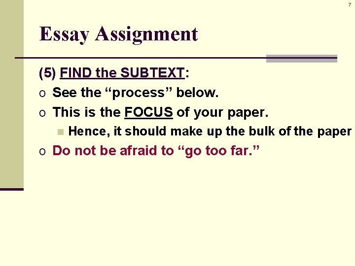 """7 Essay Assignment (5) FIND the SUBTEXT: o See the """"process"""" below. o This"""