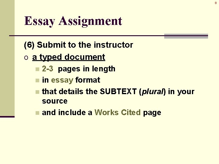 8 Essay Assignment (6) Submit to the instructor o a typed document 2 -3