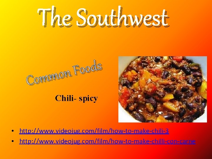 The Southwest s d o o F n o m m o C Chili-