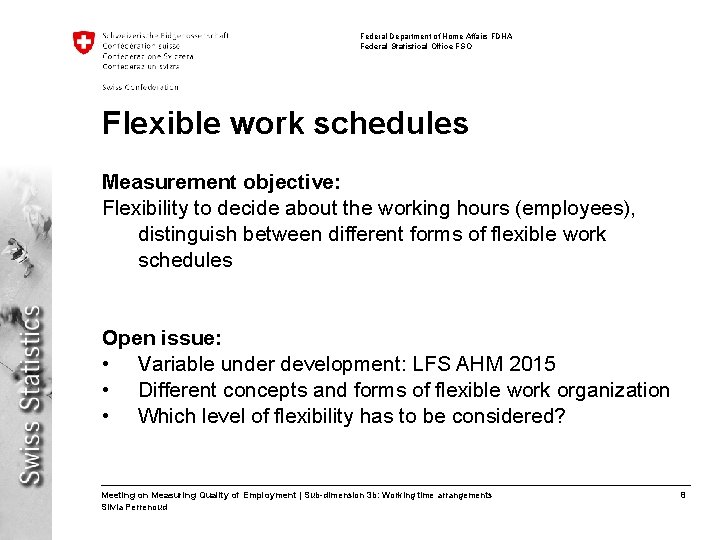 Federal Department of Home Affairs FDHA Federal Statistical Office FSO Flexible work schedules Measurement