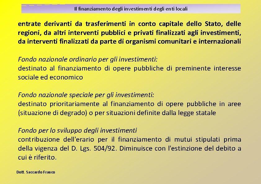 Il finanziamento degli investimenti degli enti locali entrate derivanti da trasferimenti in conto capitale