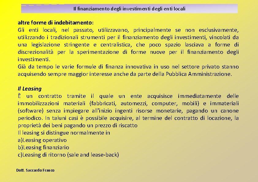 Il finanziamento degli investimenti degli enti locali altre forme di indebitamento: Gli enti locali,