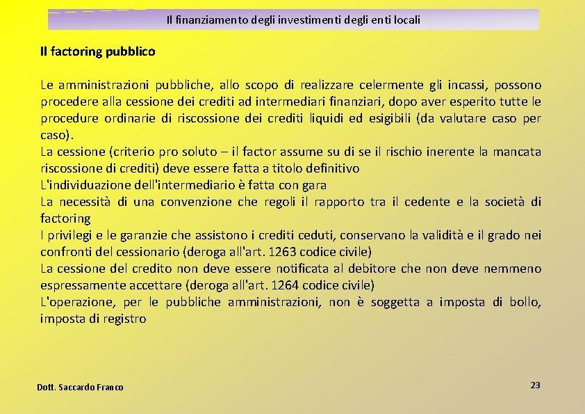 Il finanziamento degli investimenti degli enti locali Il factoring pubblico Le amministrazioni pubbliche, allo