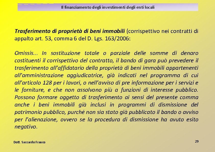 Il finanziamento degli investimenti degli enti locali Trasferimento di proprietà di beni immobili (corrispettivo
