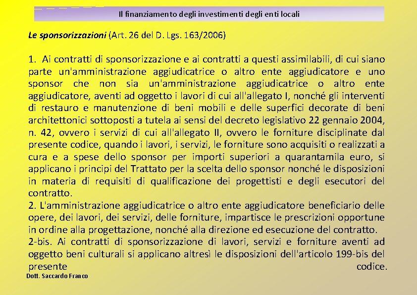 Il finanziamento degli investimenti degli enti locali Le sponsorizzazioni (Art. 26 del D. Lgs.