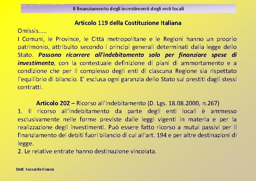 Il finanziamento degli investimenti degli enti locali Articolo 119 della Costituzione Italiana Omissis. .